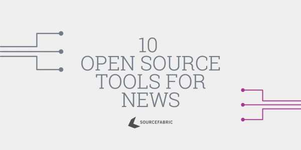 Open Source Tools for News